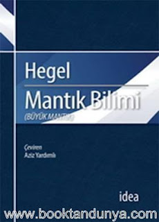 Georg Wilhelm Friedrich Hegel - Mantık Bilimi (Büyük Mantık)