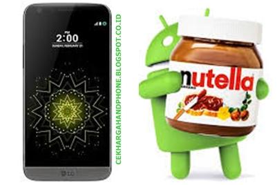 Android Nutella Akan Segera Menjadi Kecanggihan LG G5
