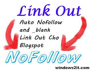 Tự động thêm thuộc tính Nofollow và _blank cho liên kết ngoài (Link Out) trong Blogspot