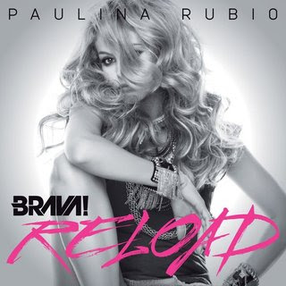 Paulina Rubio – Brava (Reload) (2012)  (Album / Disco Oficial)