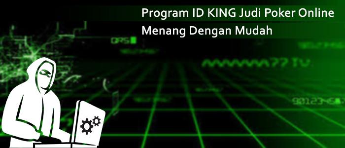 Program ID KING Jud1 P0ker 0nline Menang Dengan Mudah