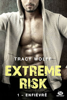 http://lesreinesdelanuit.blogspot.com/2017/10/extreme-risk-t1-enfievre-de-tracy-wolff.html