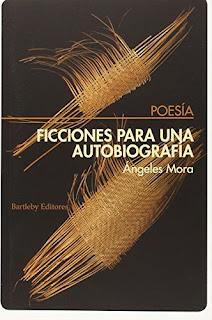 Ficciones para una autobiografía / Ángeles Mora