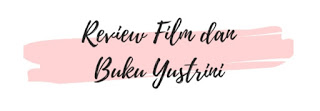 Review Film dan Buku Yustrini