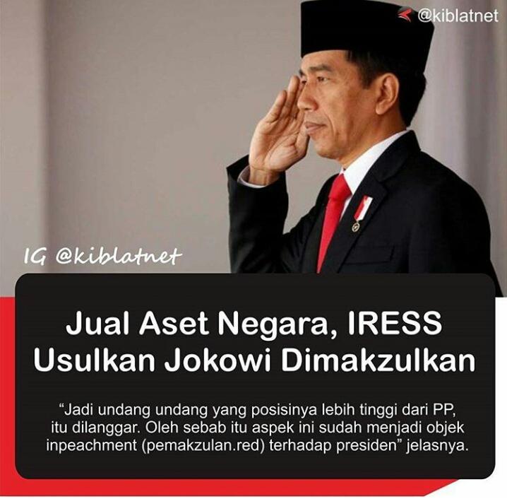 Jual Aset Negara IRESS Usulkan Jokowi Dimakzulkan