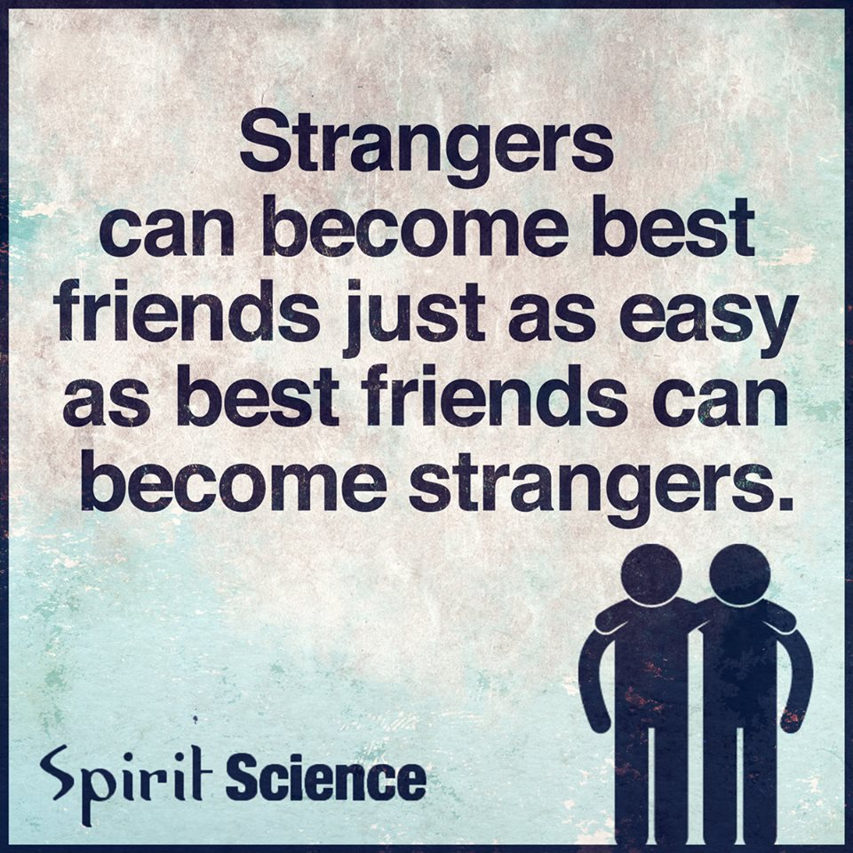 Stranger Quotes: Stranger Can Become Best Friends Just As Easy As Best