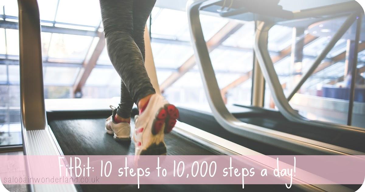 Saloca In Wonderland Fitbit 10000 Steps A Day