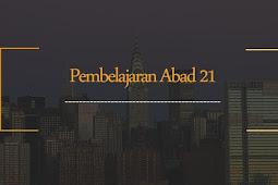 KERANGKA PEMBELAJARAN ABAD 21