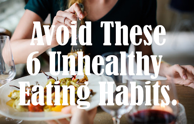 6 Unhealthy eating habits you must know.
