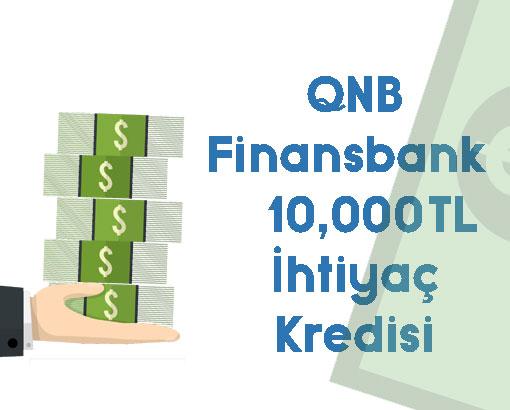 QNB finansbank 10000 tl ihtiyaç kredisi