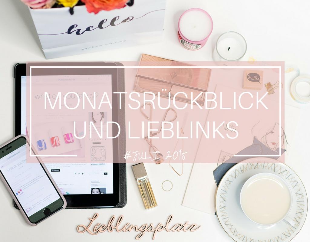 whatdoyoufancy Monatsrueckblick Juli 2015