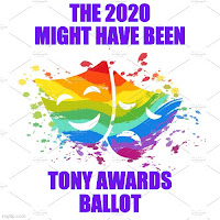 THE 2020 (MIGHT HAVE BEEN) TONY AWARDS
