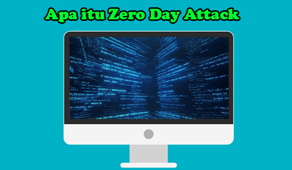 Apa itu Zero Day Attack