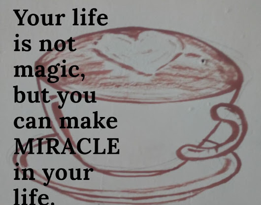 YOUR LIFE IS NOT MAGIC