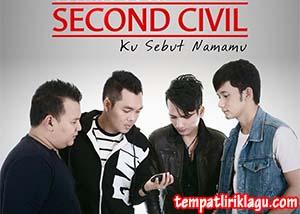 Lirik Lagu Second Civil - Ku Sebut Namamu