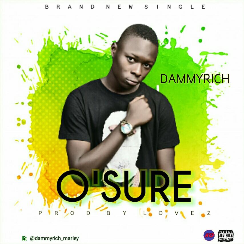 MUSIC: DAMMYRICH – O' SURE