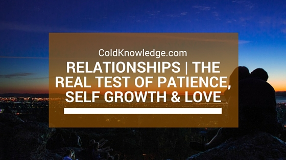Relationships | The Real Test of Patience, Self Growth