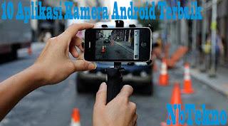 10 Aplikasi Kamera Untuk Android Terbaik