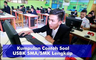 Kumpulan Contoh Soal USBK SMA/SMK Lengkap