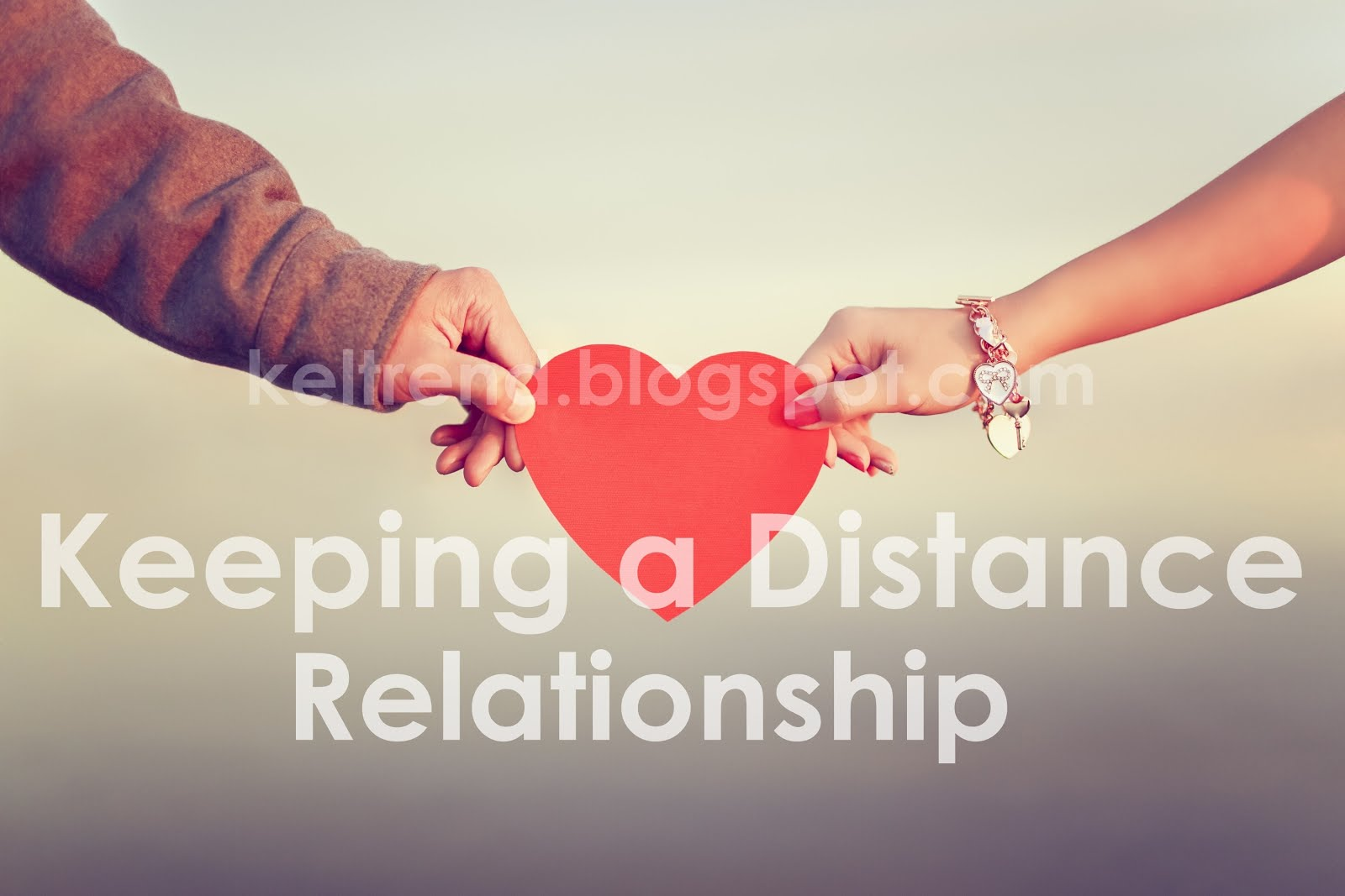 Keeping a Long Distance Relationship (5 Tips) ~ Keltrend