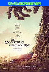 Un monstruo viene a verme (2016) DVDScreener