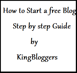 How to Start a free Blog on Blogspot : Step by step Guide - KingBloggers
