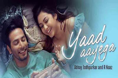 Yaad Aayega Lyrics- Abhay Jodhpurkar | R Naaz