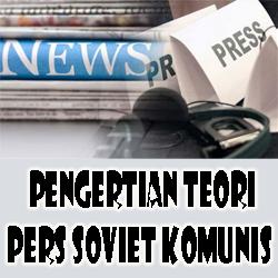 Pengertian Teori Pers Soviet Komunis