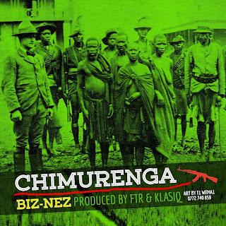[feature]BizNez - Chimurenga (Pro. by Ftr & Klasiq)