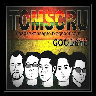 TomsCru Band I Miss You, Goodbye 2017