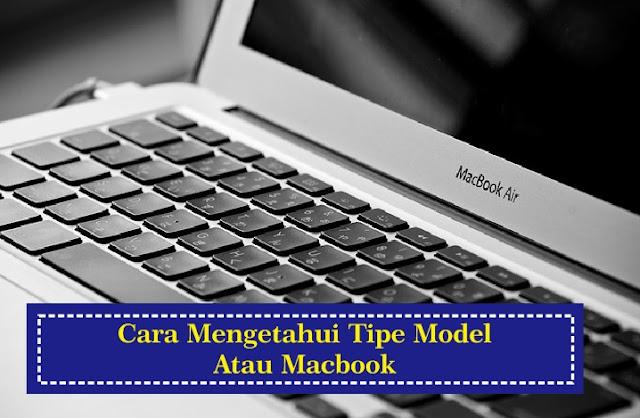 Cara Mengetahui Tipe Model Mac atau MacBook