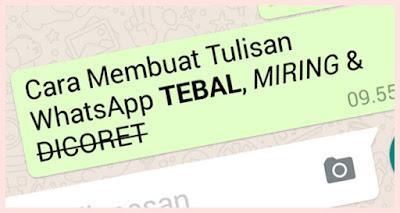 Cara Bikin Tulisan Teks Tebal, Miring Dan Teks Coret Di WhatsApp