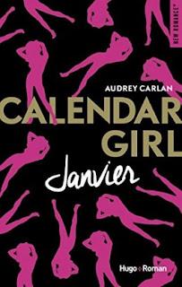 Calendar girl Audrey Carlan Janvier Février 2017 Critique Avis DeuxAimes