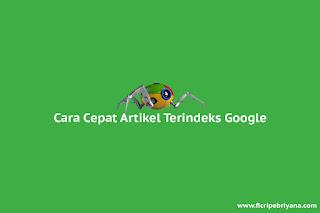 Cara Cepat Artikel Terindeks di Google