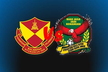 Live Streaming SELANGOR Vs KEDAH #Liga Super Malaysia 2019 #LS13