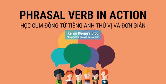 Phrasal Verb In Action - Hoc cum dong tu tieng Anh thu vi va don gian