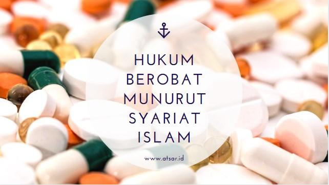 Hukum Berobat Menurut Syariat Islam