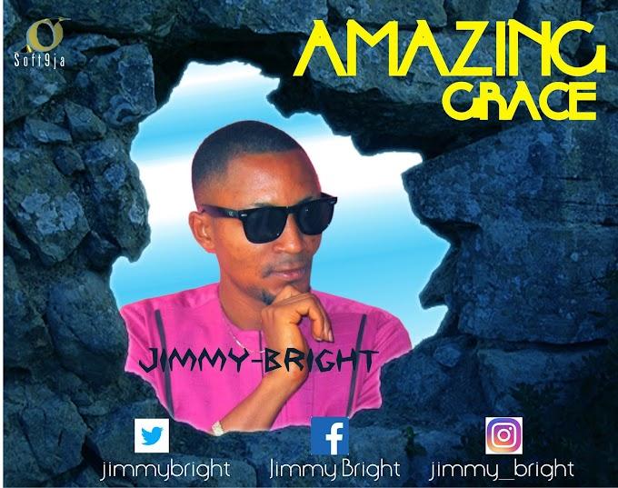 [New Music] Jimmy Bright_Amazing Grace