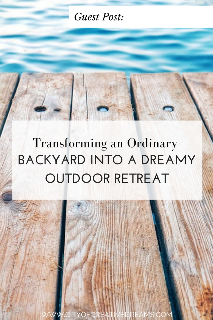 Transforming an Ordinary Backyard into a Dreamy Outdoor Retreat | City of Creative Dreams