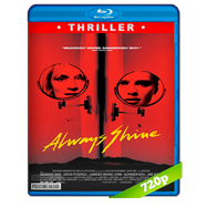 Always Shine (2016) BRRip 720p Audio Ingles 5.1 Subtitulada
