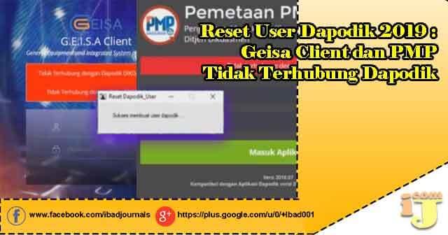Reset User Dapodik 2019 : Geisa Client dan PMP Tidak Terhubung Dapodik