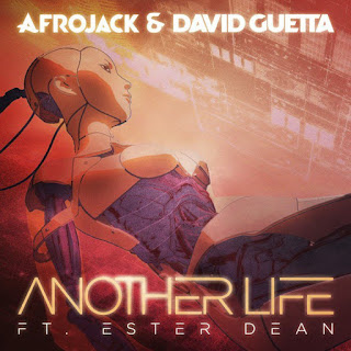 Lirik Afrojack & Ester Dean ft. David Guetta - Another Life dan artinya