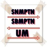Ini Lho Bedanya SNPMTN/SBMPTN/UM