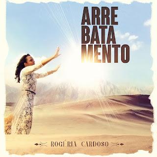 Baixar CD Arrebatamento Rogéria Cardoso