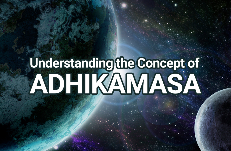 Understanding the Concept of Adhikamasa