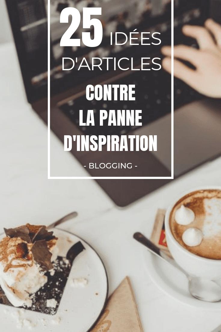 25 IDÉES D'ARTICLES CONTRE LA PANNE D'INSPIRATION ALT BLOGUEUSE BLOGGER WORDPRESS