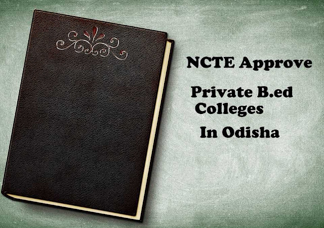 Best NCTE Approved Private B.ed Colleges in Odisha 2019