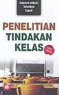 PENELITIAN TINDAKAN KELAS       Pengarang : Suharsimi Arikunto - Suhardjono - Supardi       Penerbit : Bumi Aksara