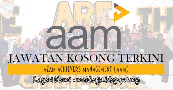 Jawatan Kosong Terkini 2017 di Azam Achievers Management mehkerja