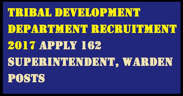 Tribal Development Department Job Vacancy 2017 Apply 162 Superintendent (Female), Warden (Male), Warden (Female) Jobs | Tribal Development Department Job Vacancies 2017 Apply Online | Tribal Development Department Released Job Openings Notification 2017 Eligible Candidates Apply Online Application Through Official website www.maharecruitment.mahaonline.gov.in